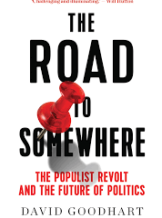 Book Review: The Road to Somewhere by David Goodhart
